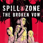 Blog Tour & Review: Spill Zone: The Broken Vow by Scott Westerfeld & Alex Puvilland
