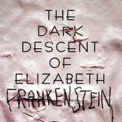 Books On Our Radar: The Dark Descent of Elizabeth Frankenstein by Kiersten White