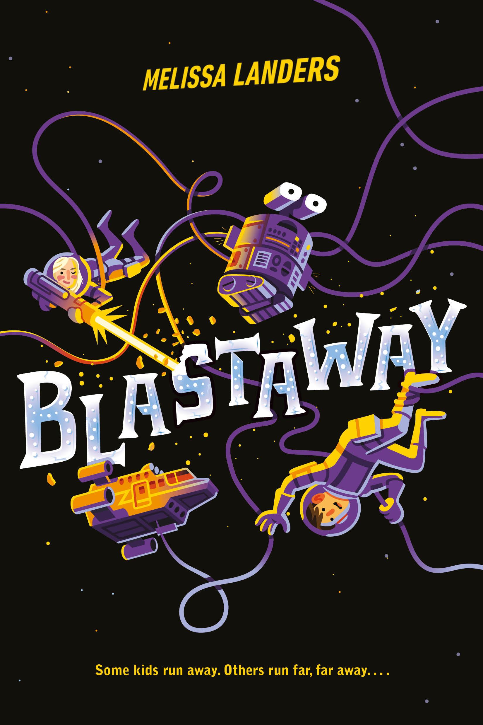 Cover Reveal & Excerpt: Blastaway by Melissa Landers