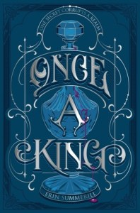 Books On Our Radar: Once a King by Erin Summerill