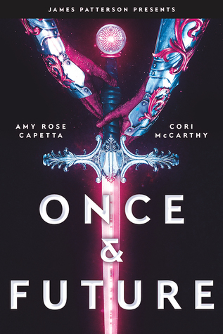 Cover Crush: Once & Future by Amy Rose Capetta & Cori McCarthy