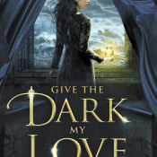 Audiobook Review: Give the Dark My Love by Beth Revis