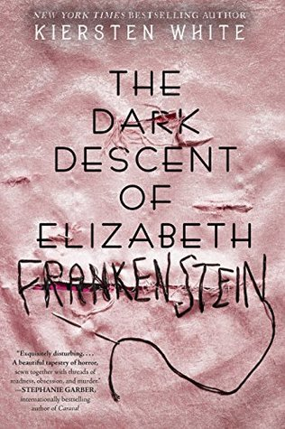Audiobook Review: The Dark Descent of Elizabeth Frankenstein by Kiersten White