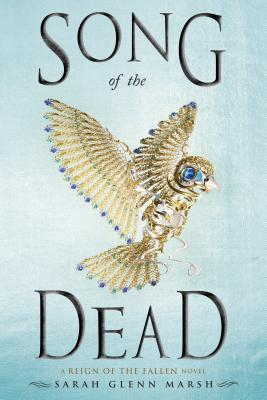Cover Crush: Song of the Dead by Sarah Glenn Marsh
