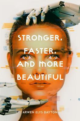 Blog Tour & Giveaway: Stronger, Faster, and More Beautiful by Arwen Elys Dayton