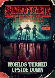 Book Rewind Review: Stranger Things: Worlds Turned Upside Down: The Official Behind-The-Scenes Companion by Gina McIntyre