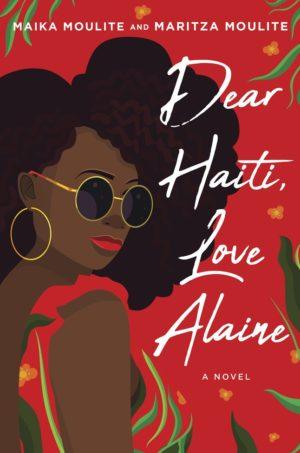 Cover Crush: Dear Haiti, Love Alaine by Maika Moulite & Maritza Moulite