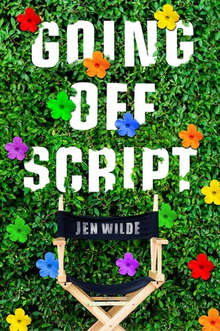 Books On Our Radar: Going Off Script by Jen Wilde