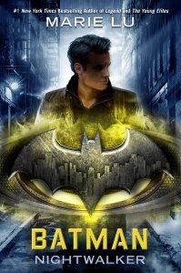 Book Rewind Review: Batman: Nightwalker by Marie Lu