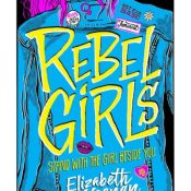 Cover Crush: Rebel Girls by Elizabeth Keenan