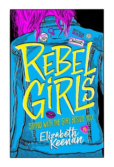 Cover Crush: Rebel Girls by Elizabeth Keenan