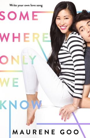 Books On Our Radar: Somewhere Only We Know by Maurene Goo