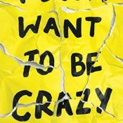 Feature: Mental Health Awareness Month ft. I Don't Want to Be Crazy by Samantha Schutz