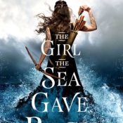 Cover Crush: The Girl the Sea Gave Back by Adrienne Young