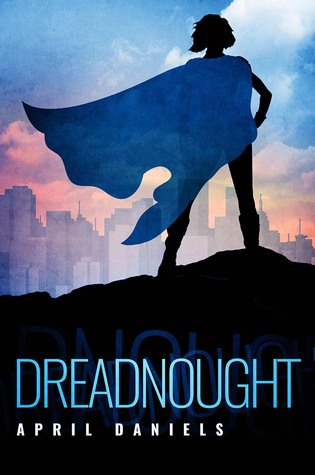 Book Rewind Review: Dreadnought by April Daniels
