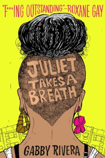 Books On Our Radar: Juliet Takes a Breath by Gabby Rivera