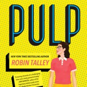 Book Rewind Review: Pulp by Robin Talley