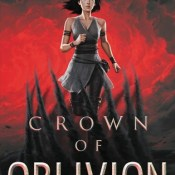 Books On Our Radar: Crown of Oblivion by Julie Eshbaugh (Win $100GC)