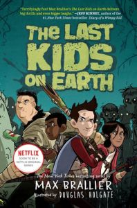 Feature: The Last Kids on Earth by Max Brallier