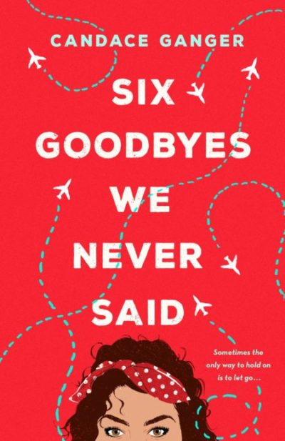 Blog Tour & Author Q&A: Six Goodbyes We Never Said by Candace Ganger