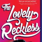 Book Rewind Review: The Lovely Reckless by Kami Garcia