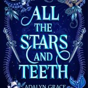 ARC Review & Event Recap: All the Stars and Teeth by Adalyn Grace