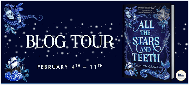 Blog Tour, Interview & Giveaway: All the Stars and Teeth by Adalyn Grace