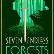 Books On Our Radar: Seven Endless Forests by April Genevieve Tucholke