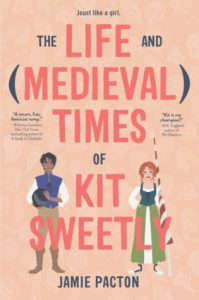 Books On Our Radar: The Life and (Medieval) Times of Kit Sweetly by Jamie Pacton