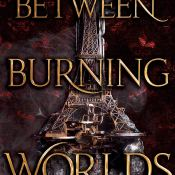 Audiobook Review: Between Burning Worlds (System Divine #2) by Jessica Brody and Joanne Rendell