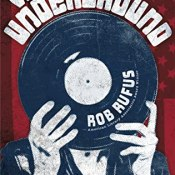 Author Interview: The Vinyl Underground by Rob Rufus