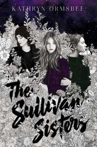 Feature: The Sullivan Sisters by Kathryn Ormsbee
