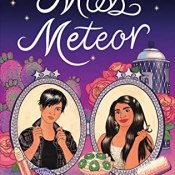 Cover Crush: Miss Meteor by Tehlor Kay Meija & Anna-Marie McLemore