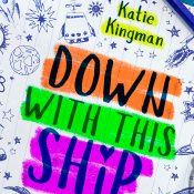 Cover Reveal: Down with This Ship by Katie Kingman