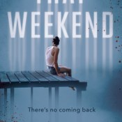 Cover Reveal: That Weekend by Kara Thomas