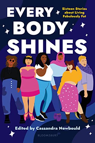 Books On Our Radar: Every Body Shines: Sixteen Stories About Living Fabulously Fat