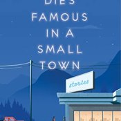 Author Interview: Everyone Dies Famous in a Small Town by Bonnie-Sue Hitchcock