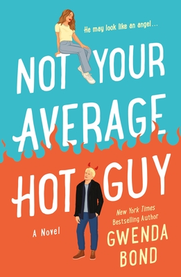 Cover Crush: Not Your Average Hot Guy by Gwenda Bond