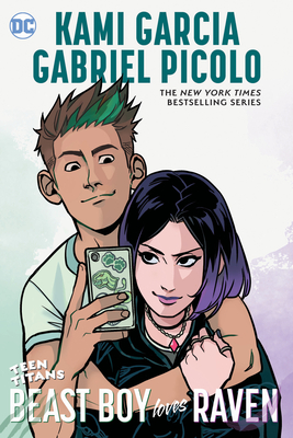 Books On Our Radar: Teen Titans: Beast Boy Loves Raven by Kami Garcia & Gabriel Picolo