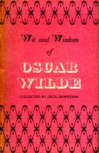 Wit and Wisdom of Oscar Wilde collected by Cecil Hewetson 2