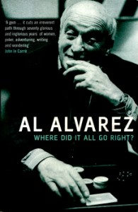Where Did It All Go Right? by Al Alvarez