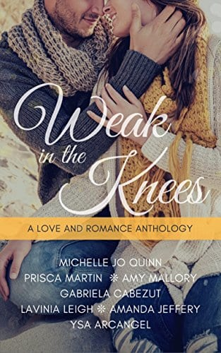 Weak In The Knees: A Love and Romance Anthology