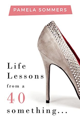 Life Lessons from a 40 something…