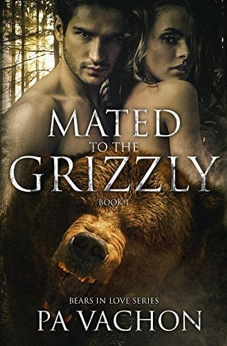 Mated to the Grizzly (Bears in Love Book 1)