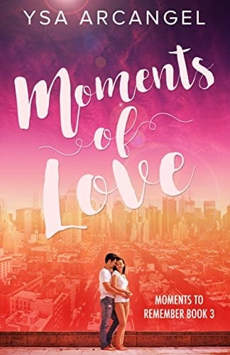 Moments of Love (Moments to Remember Book 3)