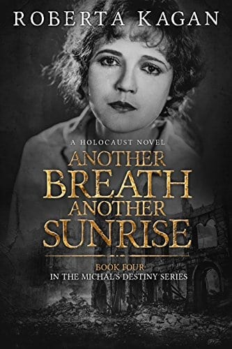 Another Breath, Another Sunrise: A Holocaust Novel (Michal's Destiny Book 4)