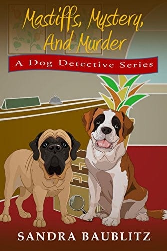 Mastiffs, Mystery, and Murder (A Dog Detective Series Novel Book 1)