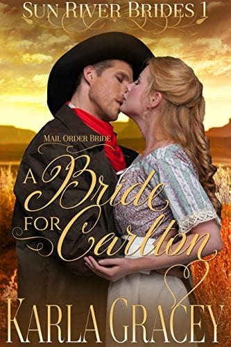 Mail Order Bride – A Bride for Carlton: Sweet Clean Historical Western Mail Order Bride Mystery Romance (Sun River Brides Book 1)