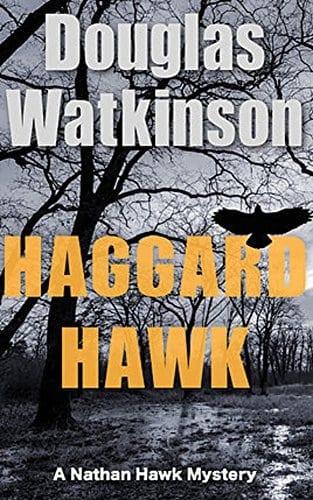 Haggard Hawk: A Nathan Hawk Mystery (The Nathan Hawk Mystery series Book 1)
