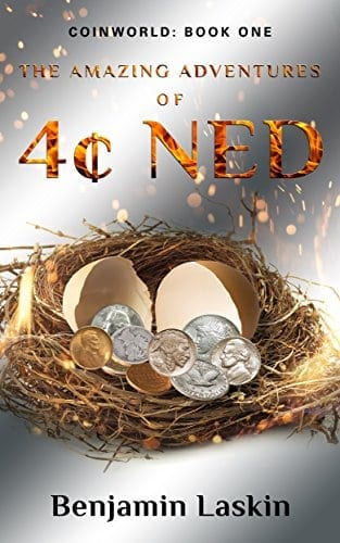 The Amazing Adventures of 4¢ Ned (Coinworld: Book One)